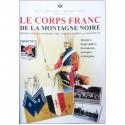 LE CORPS FRANC de la MONTAGNE NOIRE - Résistance en Languedoc 1944-1945 Occupation en ALLEMAGNE